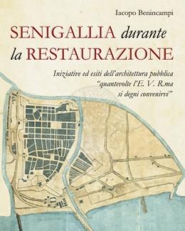 senigallia_durante_la_restaurazione_iniziative_ed_esiti_dell_architettura_pubblica_iacopo_benincampi.jpg