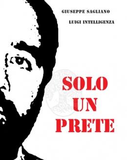 solo_un_prete_giuseppe_sagliano_luigi_intelligenza.jpg
