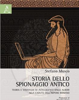 storia_dello_spionaggio_antico_teoria_e_strategie_di_intelligence_dagli_albori_alla_caduta_dell_impero_romano_stefano_musco.jpg