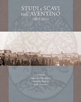studi_e_scavi_sull_aventino_2003_2015_alessandra_capodiferro_paola_quaranta_lisa_mignone.jpg