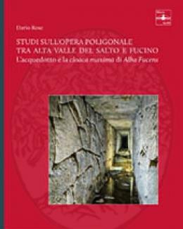 studi_sull_opera_poligonale_tra_alta_valle_del_salto_e_fucino_l_acquedotto_e_la_cloaca_maxima_di_alba_fucens_d_rose.jpg