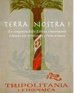 terra_nostra_la_conquista_della_libia_e_i_movimenti_islamici_tra_misticismo_e_lotta_armata.jpg