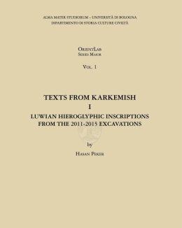 texts_from_karkemish_i_luwian_hieroglyphic_inscriptions_from_the_2011_2015_excavations_orientlab_series_maior_1.jpg