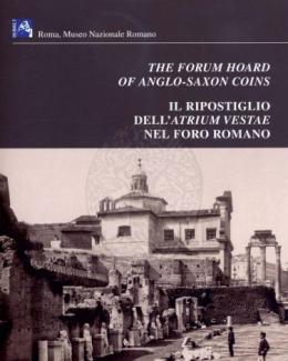 the_forum_hoard_of_anglo_saxon_coins_il_ripostiglio_dellatrium_vestae_nel_foro_romano.jpg