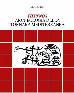 thynnos_archeologia_della_tonnara_mediterranea_enrico_felici.jpg