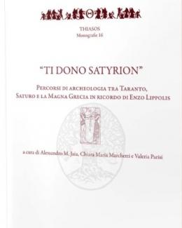 ti_dono_satyrion_percorsi_di_archeologia_tra_taranto_saturo_e_la_magna_grecia_in_ricordo_di_enzo_lippolis.jpg