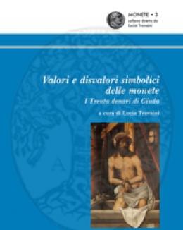 valori_e_disvalori_simbolici_delle_monete_i_trenta_denari_di_giuda_lucia_travaini.jpg
