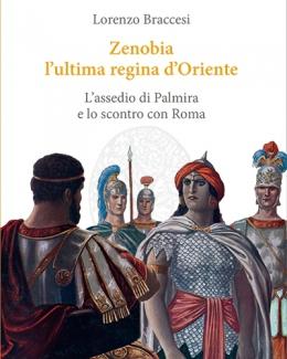 zenobia_lultima_regina_doriente_lassedio_di_palmira_e_lo_scontro_con_roma_lorenzo_braccesi.jpg