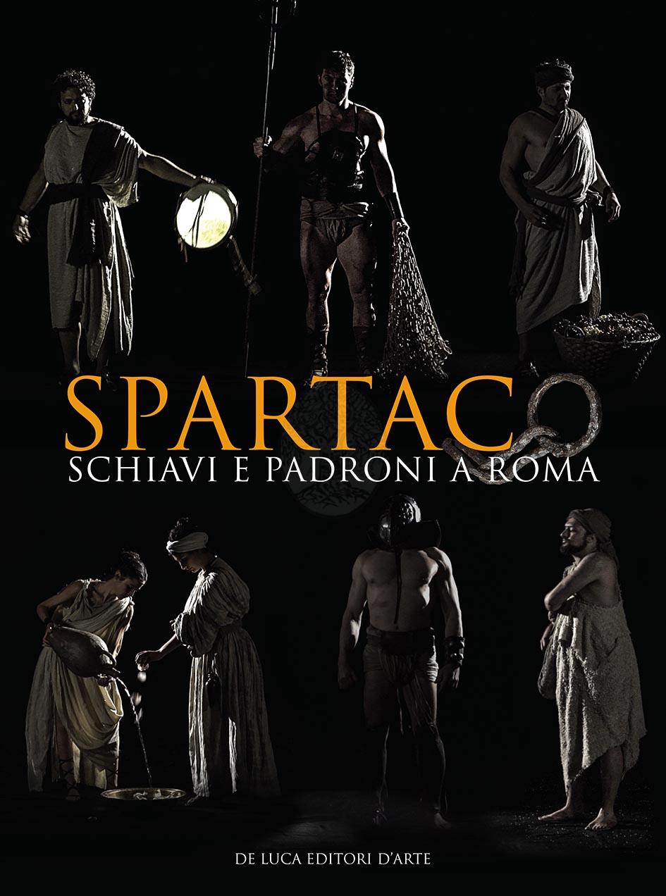 Spartaco schiavi e padroni a roma catalogo della mostra - Spartaco roma ...