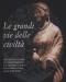 le grandi vie delle civilt relazioni e scambi fra il mediterraneo e il centro europa dalla preistoria alla romanit   franco marzatico