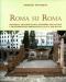 roma su roma reimpiego architettonico recupero dellantico e trasformazioni urbane tra il iii e il xiii secolo   patrizio pensabene