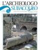 larcheologo subacqueo 2017   semestrale di archeologia subacquea e navale
