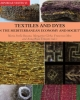 purpureae vestes vi    textiles and dyes in the mediterranean economy and society