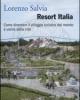 resort italia come diventare il villaggio turistico del mondo e uscire dalla crisi   lorenzo salvia