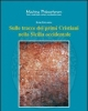 sulle tracce dei primi cristiani nella sicilia occidentale   igor gelarda