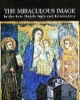 the miraculous image in the late middle ages and renaissance