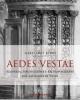 aedes vestae  scoperta esplorazione e ricomposizione del sacrario di vesta   giacomo boni
