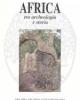 africa tra archeologia e storia   leva a e