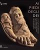ai piedi degli dei le calzature antiche e la loro fortuna nella cultura del novecento