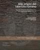 alle origini del laterizio romano nascita e diffusione del mattone cotto nel mediterraneo tra iv e i secolo ac