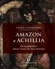 amazon e achillia le gladiatrici della stele di alicarnasso lucio castagneri