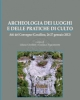 archeologia dei luoghi e delle pratiche di culto