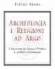 archeologia e religione ad argo  i santuari di apollo pythios e athena oxyderkes   pietro serra