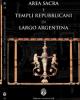 area sacra e templi repubblicani di largo a argentina