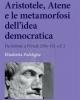 aristotele atene e le metamorfosi dellidea democratica da solone a pericle 594 451 ac   elisabetta poddighe