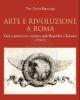 arte e rivoluzione a roma citt e patrimonio artistico nella repubblica romana 1798 99   pier paolo racioppi