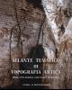 atlante tematico di topografia antica 24 2014   roma citt romane assetto del territorio   a cura di quilici gigli stefania e quilici lorenzo