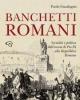 banchetti romani socialit e politica dallascesa di pio ix alla repubblica romana   paolo guadagno