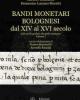 bandi monetari bolognesi dal xiv al xvi secolo dalle gride gridate alle gride stampate vol1