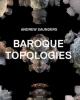 baroque topologies   andrew saunders