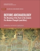 before archaeology the meaning of the past in the islamic pre modern thought and after    leonardo capezzone