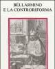 bellarmino e la controriforma atti del simposio internazionale di studi sora 15 18 ottobre 1986
