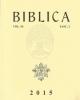 biblica vol 96 2015   commentarii periodici pontificii instit