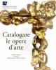 catalogare le opere darte    a cura di matilde amaturo paolo castellani