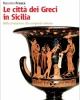 citt dei greci in sicilia dalla fondazione alla conquista romana   massimo frasca