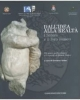dallidea alla realt i sabini e il loro museo gli scavi archeologici e i reperti di monte calvo