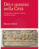 di e uomini nella citt antropologia religione e cultura nella roma antica   maurizio bettini