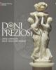 doni preziosi immagini ed oggetti dalle collezioni museali   catalogo della mostra castello del buonconsiglio