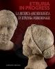etruria in progress la ricerca archeologica in etruria meridionale   luca mercuri rossella zaccagnini a cura di