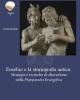 eusebio e la storiografia antica strategie e tecniche di alterazione nella praeparatio evangelica   cristian mondello