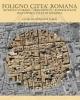 foligno citt romana ricerche storico urbanistico topografiche sullantica citt di fulginia   giuliana galli
