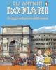 gli antichi romani  un viaggio nella grande civilt romana