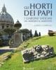 gli horti dei papi i giardini vaticani dal medioevo al novecento    alberta campitelli
