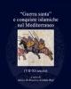 guerra santa e conquiste islamiche nel mediterraneo vii xi secolo   marco di branco e kordula wolf