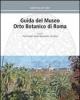 guida del museo orto botanico di roma   a cura di tarquini f bonacquisti s blasi c