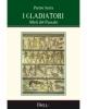 i gladiatori atleti del passato   pietro serra